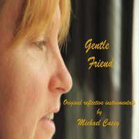 Gentle Friend — Michael Casey