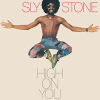 High On You — Sly Stone