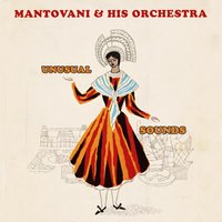 Unusual Sounds — Mantovani & His Orchestra