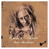 Rare and Timeless — Ken Hensley