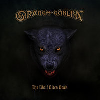 The Wolf Bites Back — Orange Goblin