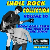 Indie Rock Collection, Vol. 10: Rock Gems from the 1960s to the 2010s — сборник