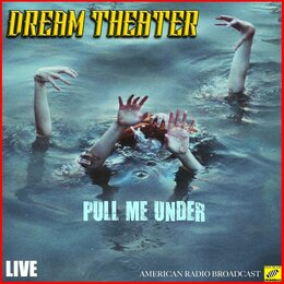 Pull Me Under — Dream Theater