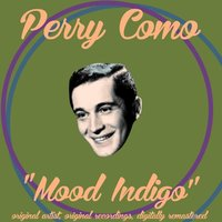 Mood Indigo — Perry Como