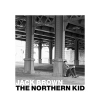 The Northern Kid — Jack Brown