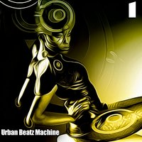 Urban Beatz Machine, 1 - 36 Electro House Tracks — сборник