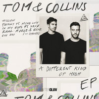 A Different Kind Of High — Tom & Collins