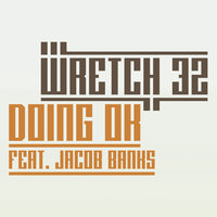 Doing OK — Wretch 32, Jacob Banks