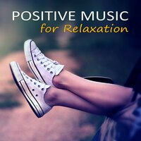 Positive Music for Relaxation – Calm Music for Relax, Deep Sounds for Meditation, Emotional Music, Gentle Massage, Soothing Sounds, Nature Sounds — Calm Music Masters