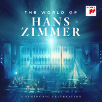 The World of Hans Zimmer - A Symphonic Celebration — Hans Zimmer, Vienna Radio Symphony Orchestra, Martin Gellner