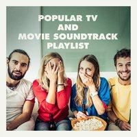 Popular Tv and Movie Soundtrack Playlist — саундтрек, Best Movie Soundtracks