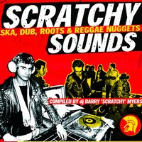 Barry Myers Presents Scratchy Sounds (Ska, Dub, Roots & Reggae Nuggets) — Barry Myers