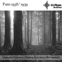 François Couperin : French Historical Recordings — Франсуа Куперен, Speaker, Fernand Oubradous, Maurice Duruflé, Roger Desormiere, Ruggero Gerlin, Erika Rokyta