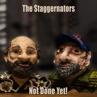 Not Done yet ... — The Staggernators