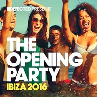 Defected Presents the Opening Party Ibiza 2016 — сборник