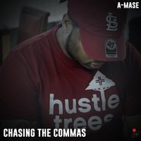 Chasing the Commas — A-Mase