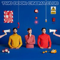 False Alarm — Two Door Cinema Club