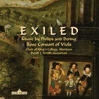 Exiled — Various Composers, Rose Consort of Viols, David J. Smith, Choir Of King's College, Aberdeen, Choir of King's College, Aberdeen|Rose Consort of Viols|David J. Smith