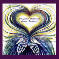 From the Heart — Daughters of Harriet