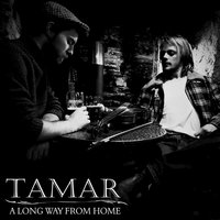 A Long Way from Home — Tamar