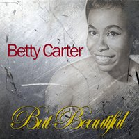 But Beautiful — Betty Carter
