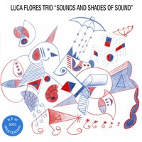 Sounds and Shades of Sound — Luca Flores