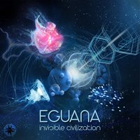 Invisible Civilization — Eguana