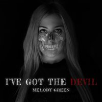 I've Got the Devil — Melody Green