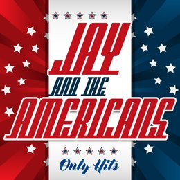 Only Hits — Jay & The Americans