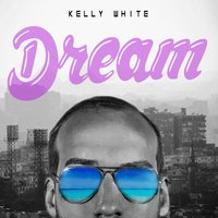 DREAM — Kelly White