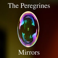 Mirrors — The Peregrines