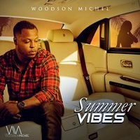 Summer Vibes — Woodson Michel