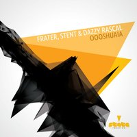 Oooshuaia — Stent, Frater, Dazzy Rascal, Frater, Stent & Dazzy Rascal