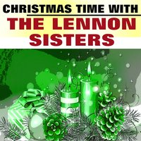 Christmas Time with the Lennon Sisters — The Lennon Sisters