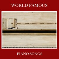 #19 World Famous Piano Songs — Peaceful Piano Chillout, Chillout Lounge Piano, Instrumental Piano Universe, Instrumental Piano Universe, Chillout Lounge Piano, Peaceful Piano Chillout
