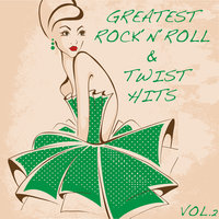 Greatest Rock'n'Roll and Twist Hits, Vol. 2 — сборник