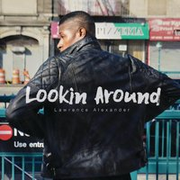 Lookin Around — Lawrence Alexander