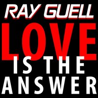 Love is the Answer — Giuseppe D., Ray Guell
