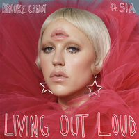 Living Out Loud — Brooke Candy, Sia