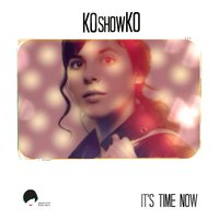 It's Time Now — KOshowKO