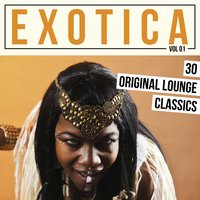 Exotica, Vol. 1 - 30 Original Lounge Classics — сборник
