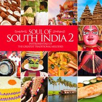 Soul of South India 2 - Instrumentals of the Greatest Traditional Melodies — сборник