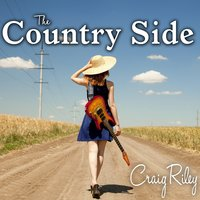 The Country Side — Craig Riley