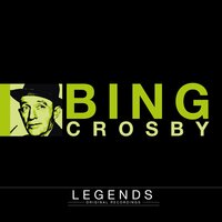 Legends - Bing Crosby — Bing Crosby