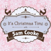 It's Christmas Time with Sam Cooke — Sam Cooke
