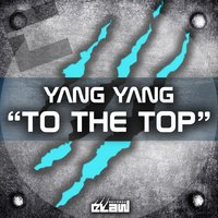 To the Top — Yang Yang