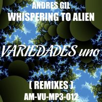 Whispering to Alien — Andres Gil
