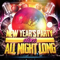 New Year's Party All Night Long (Disco) — 70s Greatest Hits, Today's Hits!, Billboard Top 100 Hits