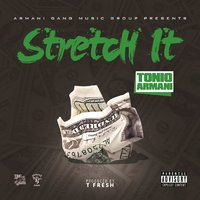 Stretch It — Tonio Armani