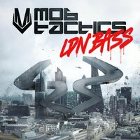 LDN Bass — Mob Tactics